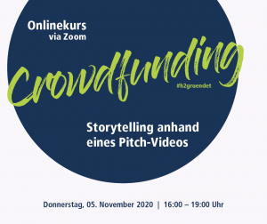Onlinekurs Crowdfunding: Storytelling am Beispiel eines Pitch-Videos @ digital via Zoom