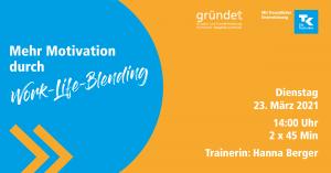 Mehr Motivation durch Work-Life-Blending - ein Online-Workshop @ digital via Zoom
